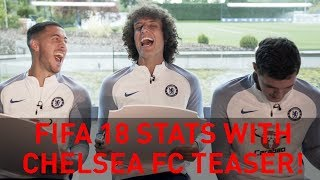 Preview - New FIFA 18 stats with Eden Hazard, David Luiz & Andreas Christensen!