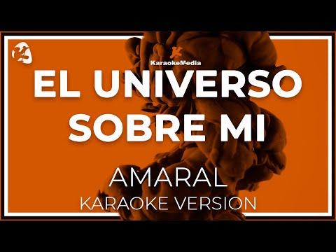 Amaral - El Universo Sobre Mi (Karaoke)