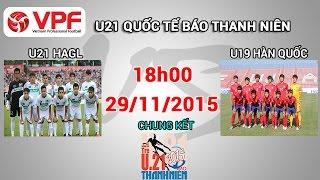 Video Clip Trực tiếp: U21 HAGL vs U19 Hàn Quốc - U21 Quốc tế BTN