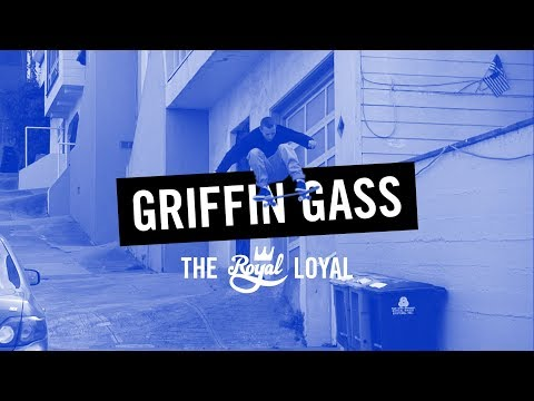 The Royal Loyal: Griffin Gass