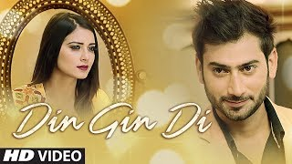 Din Gin Di (Full Song)   Vikas Maan   Sunny Vik   Latest Punjabi Songs 2018