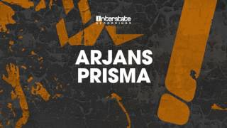 Arjans - Prisma [Interstate] OUT NOW!
