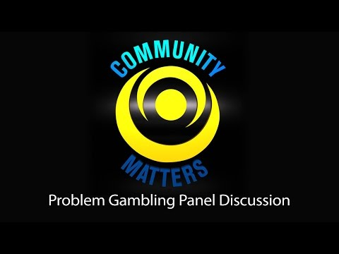 Community Matters - Problem Gambling Panel Discussion