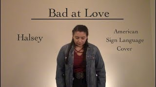 Download Lagu Halsey - Bad at Love (ASL Cover) Gratis STAFABAND