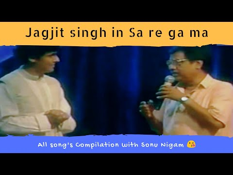 Rare Video Compilation : Jagjit Singh Singing Ye Daulat Bhi, Hoton Se to in Sa Re Ga Ma | Sonu Nigam