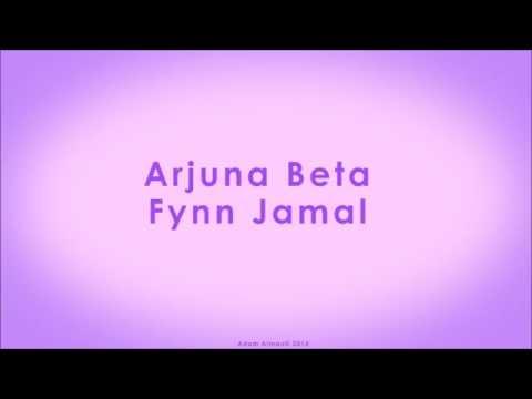 Arjuna Beta (Lyrics) - Fynn Jamal