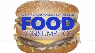Scientific Foreknowledge of the Bible: Food Consumption | Proof for God