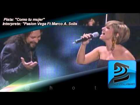 Como tu Mujer - Pasion Vega ft. Marco Antonio Solis - Pista Instrumental - Calam