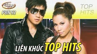Liên Khúc Top Hits - PBN 92