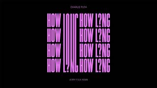 Download Lagu Charlie Puth - How Long (Jerry Folk Remix) [Official Audio] Gratis STAFABAND