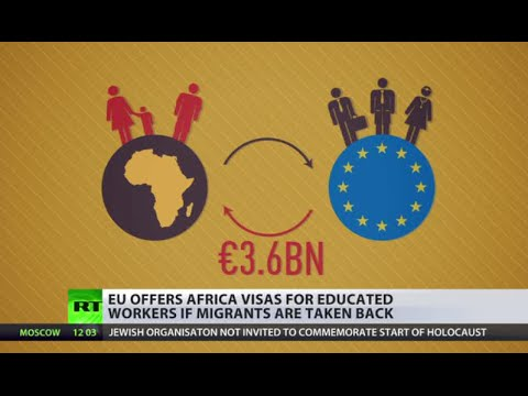EU offers Africa 'migrant swap': Cash & visas for educated workers if they take back illegals
