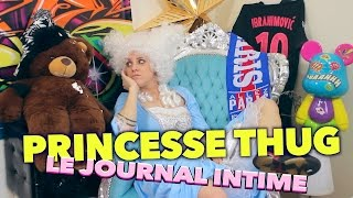 Princesse Thug #1: Le journal intime.
