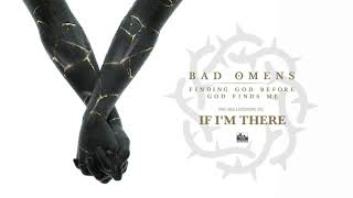 BAD OMENS - If I'm There