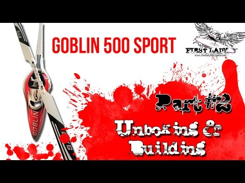 Goblin 500 Sport #2 - Unboxing and Assembly