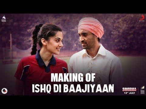 Making Of Ishq Di Baajiyaan – Soorma | Diljit Dosanjh | Taapsee Pannu | Shankar Ehsaan Loy | Gulzar
