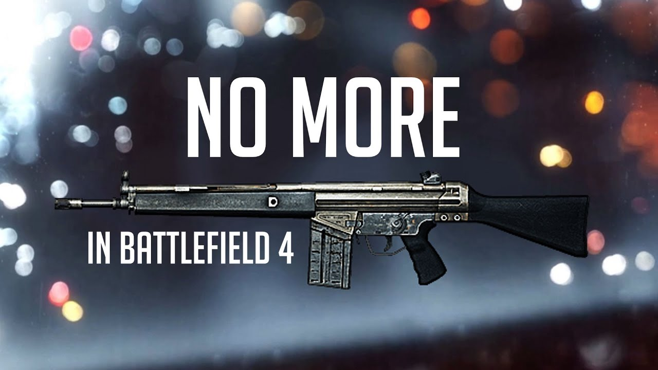 NO MORE... IN BF4! (G3A3) - Battlefield - 149.8KB