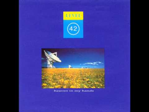Level 42 - Heaven In My Hands