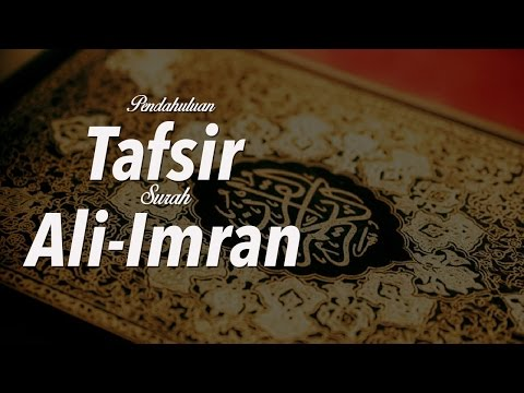Pendahuluan Tafsir Surah Ali-Imran - Ustadz Ahmad Zainuddin Al-Banjary