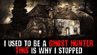 """I Used to be a Ghost Hunter. This is Why I Stopped."" 