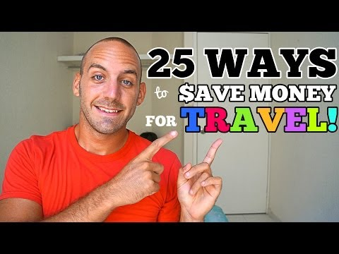 25 WAYS TO SAVE MONEY FOR TRAVEL!