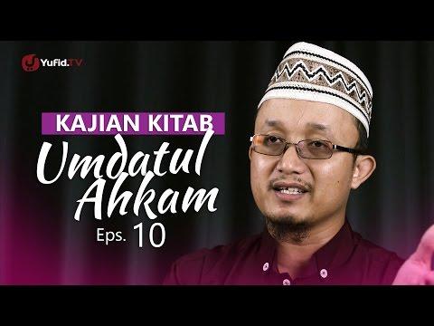Kajian Kitab: Umdatul Ahkam - Ustadz Aris Munandar, Eps.10