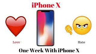 1 Week With iPhone X ; A Love/Hate Relationship!
