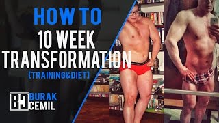 How To: 10 Week Transformation Explained