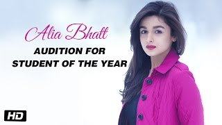 Alia Bhatt - Audition for Student Of The Year