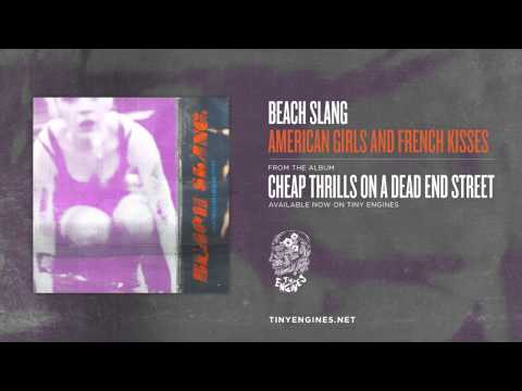 Beach Slang - American Girls And French Kisses