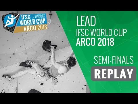 IFSC Climbing World Cup Arco 2018 - Lead - Semi-Finals - Men/Women