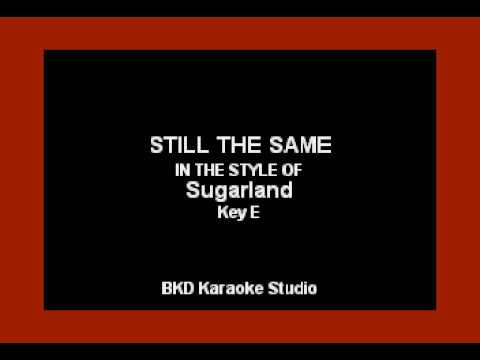 Sugarland - Still The Same (Karaoke Version)