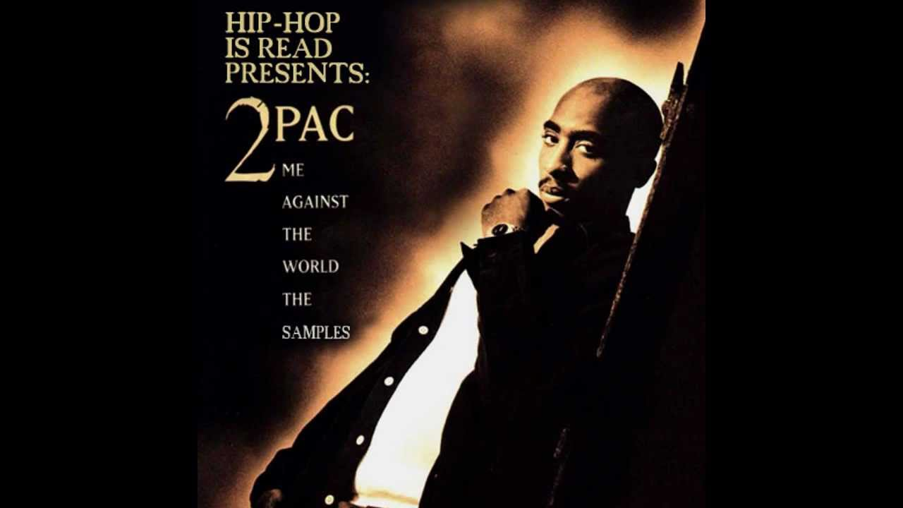 2Pac Me against the world Me against the world YouTube