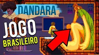 DANDARA – O JOGO BRASILEIRO E AS INCRÍVEIS REFERÊNCIAS!