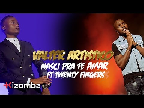 Valter Artistico - Nasci Pra Te Amar (feat. Twenty Fingers) | Official Video thumbnail