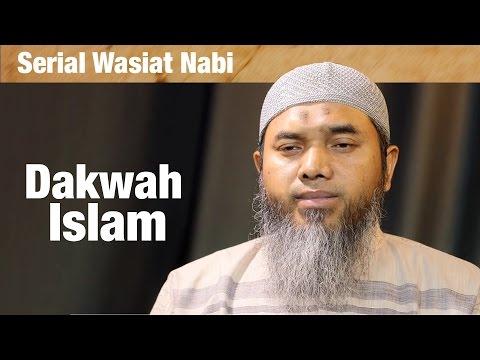 Serial Wasiat Nabi: Silsilah Dakwah Ilallah Ke-1; Dakwah Islam-Ustadz Afifi Abdul Wadud