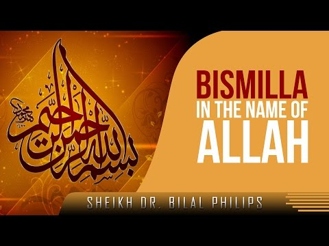 Bismillah - In The Name Of Allah ᴴᴰ ┇ Must Watch ┇ By Sheikh Dr. Bilal Philips ┇ Tdr Production ┇ video