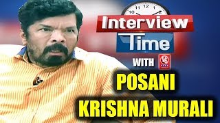 Interview Time With Posani Krishna Murali