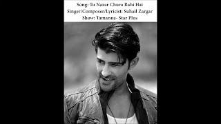 Tu Nazar Chura Rahi Hai Full Song - Tamanna(Star Plus) - Suhail Zargar
