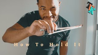 How To Hold Your BOW | TVK's Classroom