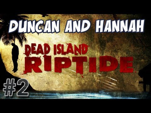 Dead Island: Riptide - Survivors! [feat. Duncan]