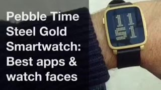 Pebble Time Steel Gold Best apps and watchfaces - Best smartwatch?