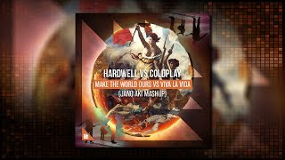 Hardwell vs Coldplay - Make The World Ours vs Viva La Vida (Jano Aki Mashup)
