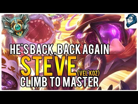 STEVE IS BACK, BACK AGAIN - Climb to Master | League of Legends