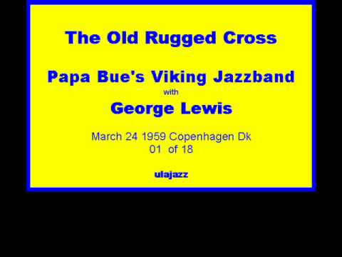 Papa Bue's VJB w/ George Lewis 1959 The Old Rugged Cross
