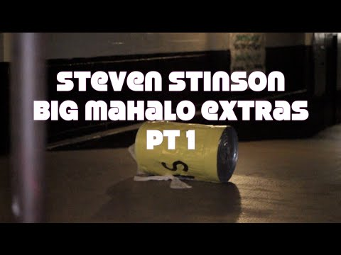 Steven Stinson - The Big Mahalo Extras pt1