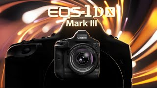 Official Canon EOS-1D X MarkIII Digital Camera Introduction(CanonOfficial)