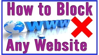 How to Block a Website in All Web Browsers 2015