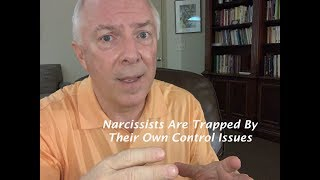 Narcissists Are Trapped By Their Own Control Issues