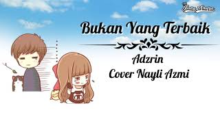 Bukan Yang Terbaik    Adzrin    Cover Nayli Azmi    Video Animasi