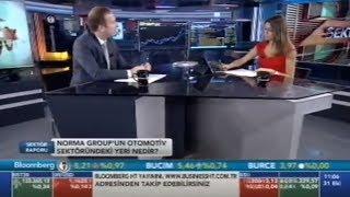 NORMA TURKEY / Bloomber HT / Sektör Raporu / Barbaros Güvenir / Güzem Yılmaz